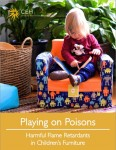 Playing on Poisons - Harmful Flame Retardants in Children's Furniture